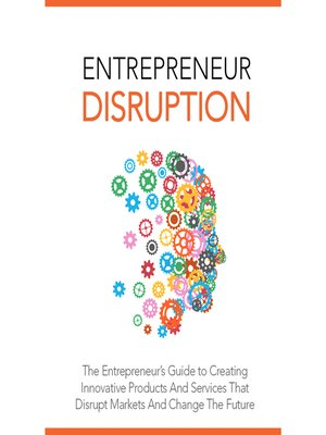 cover image of Entrepreneur Disruption--Launch Your Own Disruptive Business Idea