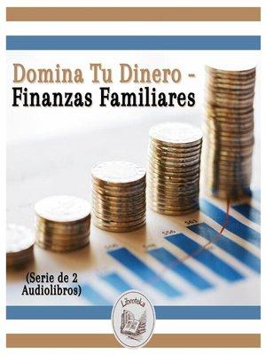 cover image of Domina Tu Dinero--Finanzas Familiares (Serie de 2 Audiolibros)