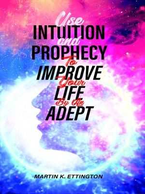 cover image of Use Intuition and Prophecy to Improve Your Life-By an Adept