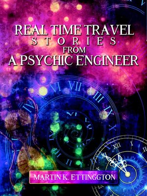 cover image of Real Time Travel Stories From a Psychic Engineer