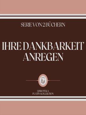 cover image of IHRE DANKBARKEIT ANREGEN (SERIE VON 2 BÜCHERN)
