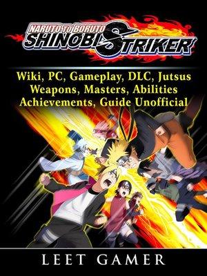cover image of Naruto to Boruto Shinobi Striker, Wiki, PC, Gameplay, DLC, Jutsus, Weapons, Masters, Abilities, Achievements, Guide  Unofficial