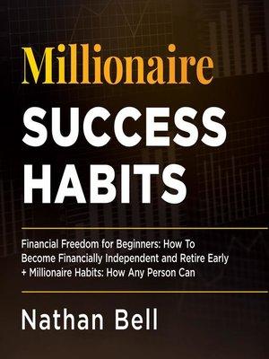 cover image of Millionaire Success Habits