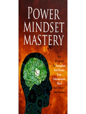 cover image of Power Mindset Mastery--Master Your Subconscious Mind to Achieve Anything You Want In Life!