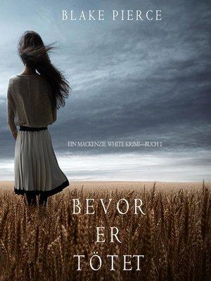 cover image of Bevor er Tötet
