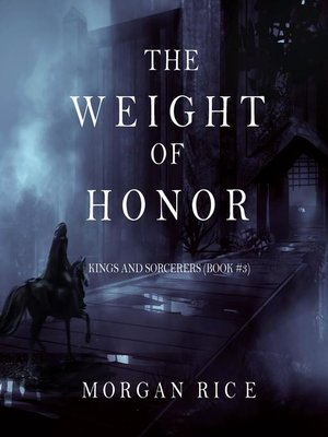 cover image of The Weight of Honor (Kings and Sorcerers–Book 3)