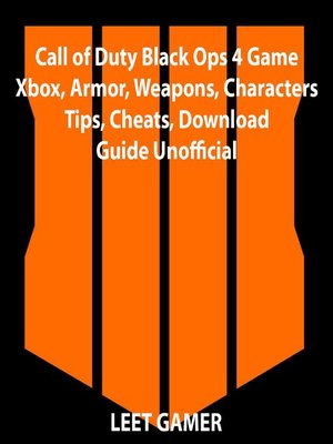 cover image of Call of Duty Black Ops 4 Game Xbox, Armor, Weapons, Characters, Tips, Cheats, Download, Guide Unofficial