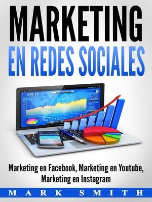 cover image of Marketing en Facebook, Marketing en Youtube, Marketing en Instagram (Libro en Español/Social Media Marketing Book Spanish Version)