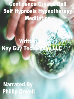 cover image of Confidence Crystal Ball Self Hypnosis Hypnotherapy Meditation