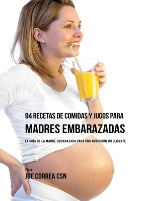 cover image of 94 Recetas de Comidas y Jugos Para Madres Embarazadas