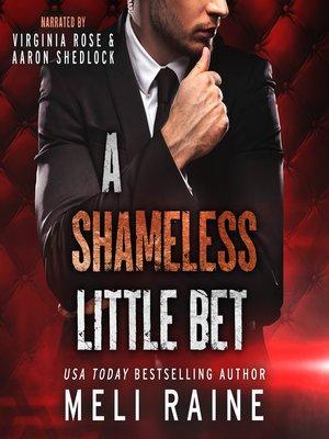 cover image of A Shameless Little Bet (Shameless #3)
