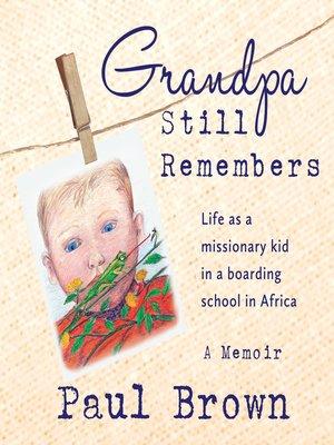 cover image of Grandpa Still Remembers