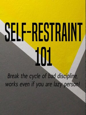 cover image of Self-Restraint 101