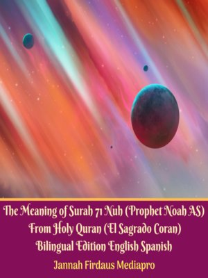 cover image of The Meaning of Surah 71 Nuh (Prophet Noah AS) From Holy Quran (El Sagrado Coran)