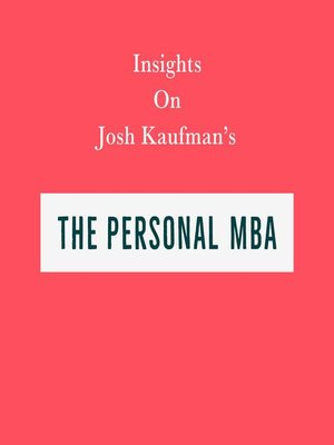 cover image of Insights on Josh Kaufman's the Personal MBA