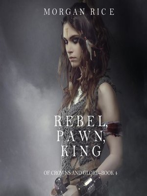 cover image of Rebel, Pawn, King