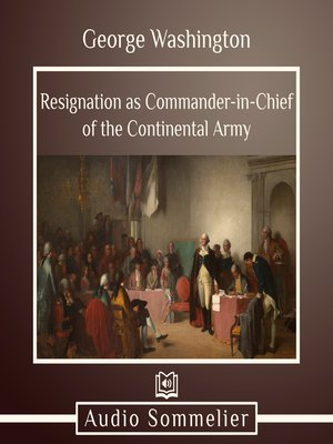 cover image of Resignation as Commander-in-Chief of the Continental Army