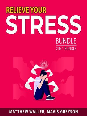 cover image of Relieve Your Stress Bundle, 2 in 1 Bundle