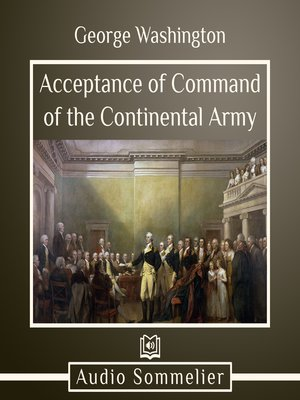 cover image of Acceptance of Command of the Continental Army