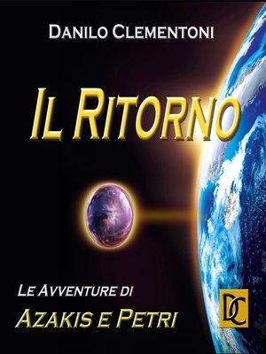 cover image of Il Ritorno--Le avventure di Azakis e Petri