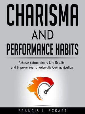 cover image of Charisma And Performance Habits--definitive Edition
