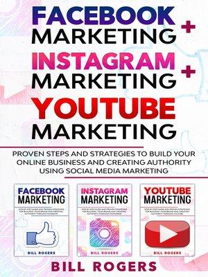 cover image of Facebook Marketing + Instagram Marketing + YouTube Marketing