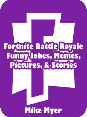 cover image of Fortnite Battle Royale Funny Jokes, Memes, Pictures, & Stories