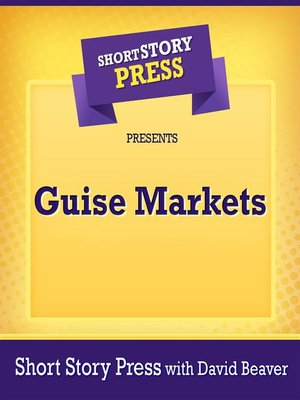 cover image of Short Story Press Presents Guise Markets