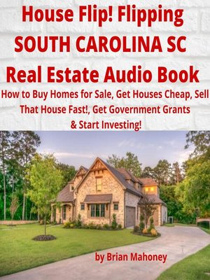 cover image of House Flip! Flipping SOUTH CAROLINA SC Real Estate Audio Book