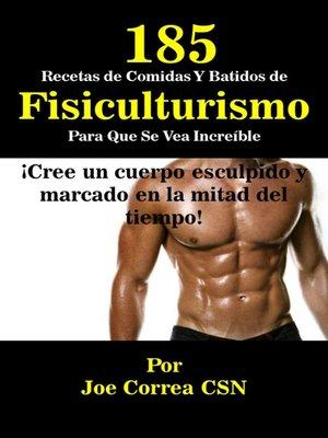 cover image of 185 Recetas de Comidas y Batidos de Fisiculturismo Para Que Se Vea Increible