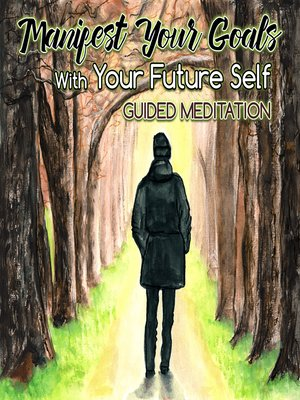cover image of Manifest Your Goals With Your Future Self