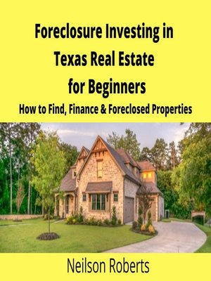 cover image of Foreclosure Investing in Texas Real Estate for Beginners