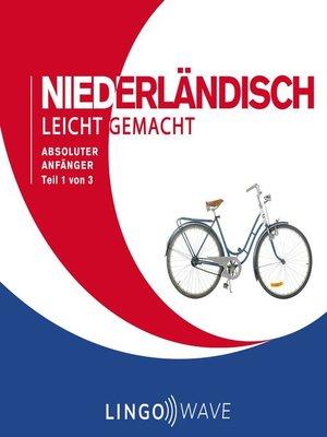 cover image of Niederländisch Leicht Gemacht--Absoluter Anfänger--Teil 1 von 3