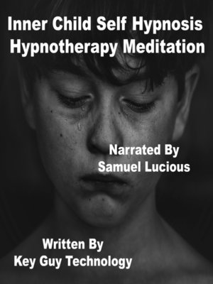 cover image of Inner Child Self Hypnosis Hypnotherapy Meditation