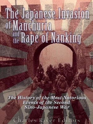 cover image of The Japanese Invasion of Manchuria and the Rape of Nanking
