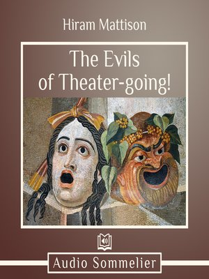 cover image of The Evils of Theater-going!