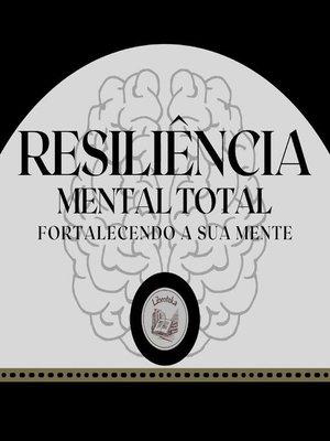 cover image of Resiliência Mental Total