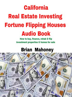 cover image of California Real Estate Investing Fortune Flipping Houses Audio Book
