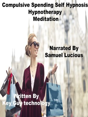 cover image of Compulsive Spending Self Hypnosis Hypnotherapy Meditation