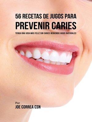 cover image of 56 Recetas de Jugos Para Prevenir Caries