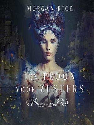 cover image of Een Troon Voor Zusters (Boek Een)