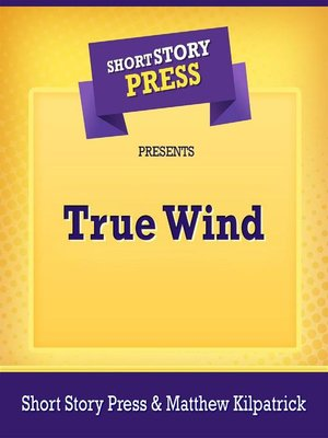 cover image of Short Story Press Presents True Wind