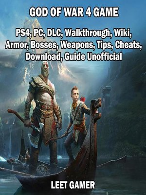 cover image of God of War 4 Game, PS4, PC, DLC, Walkthrough, Wiki, Armor, Bosses, Weapons, Tips, Cheats, Download, Guide Unofficial