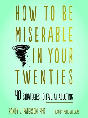 cover image of How to Be Miserable in Your Twenties