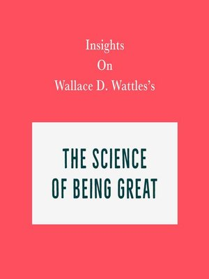 cover image of Insights on Wallace D. Wattles's the Science of Being Great