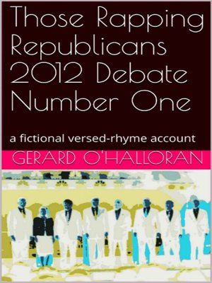 cover image of Those Rapping Republicans 2012 Debate Number 1