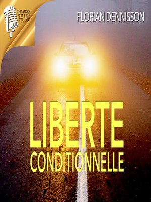 cover image of Liberté conditionnelle