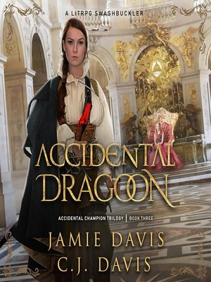 cover image of Accidental Dragoon--Accidental Champion Book 3