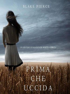cover image of Prima Che Uccida