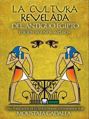 cover image of La Cultura Revelada Del Antiguo Egipto